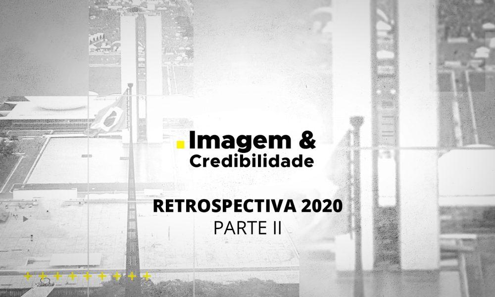 Imagem & Credibilidade - Retrospectiva 2020 - Parte II