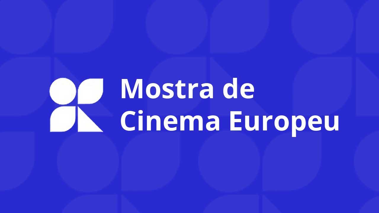 Mostra de Cinema Europeu apresenta produções inéditas no Brasil e premiadas em festivais internacionais